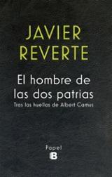 El hombre de las dos patrias (Tras las huellas de Albert Camus) - Reverte, Javier