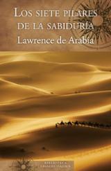 Los siete pilares de la sabiduría - Lawrence, T. E.