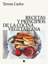 Recetas y principios de la cocina vegetariana - Carles, Teresa