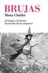 Brujas - Chollet, Mona
