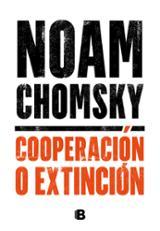 Cooperación o Extinción - Chomsky, Noam