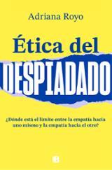 Ética del despiadado - Royo, Adriana