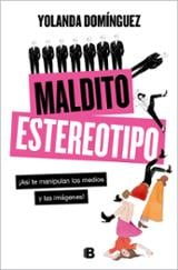 Maldito estereotipo - Domínguez, Yolanda