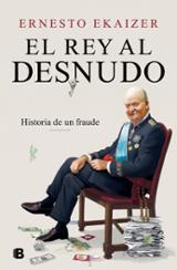 El rey al desnudo - Ekaizer, Ernesto