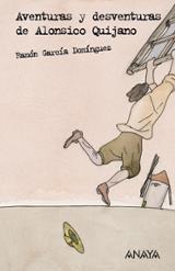 Aventuras y desventuras de Alonsico Quijano (con cuadernillo de a