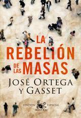 La rebelión de las masas - Ortega y Gasset, José