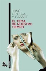 El tema de nuestro tiempo - Ortega y Gasset, José