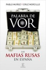 Palabra de vor. Las mafias rusas en España