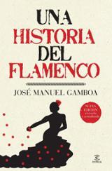 Una historia del flamenco - Gamboa, José Manuel