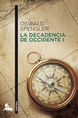 La decadencia en Occidente I - Spengler, Oswald