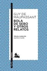 Bola de sebo y otros relatos - Maupassant, Guy De