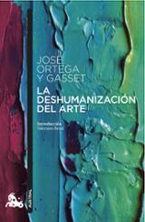 La deshumanización del arte - Ortega y Gasset, José