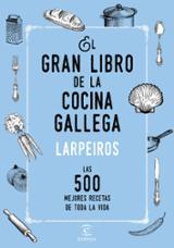 El gran libro de la cocina gallega. Las 500 mejores recetas de to - Campos, Benigno