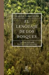 El lenguaje de los bosques - Larretxea, Hasier