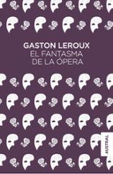 El fantasma de la ópera - Leroux, Gaston