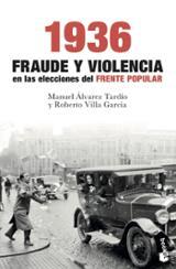 1936. Fraude y violencia en las elecciones del Frente Popular - Álvarez, Manuel