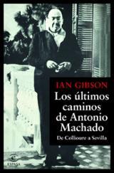 Los últimos caminos de Antonio Machado - Gibson, Ian