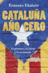 Cataluña, año cero. El proceso. Juicio, veredicto y resistencia