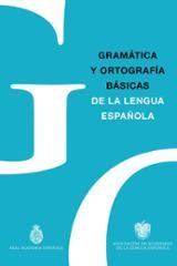 Gramática y ortografía básicas de la lengua española - Real Academia Española