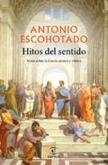 Hitos del sentido - Escohotado, Antonio