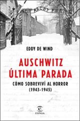 Auschwitz, última parada, Cómo sobreviví al horror 1943-1945