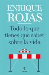Todo lo que tienes que saber sobre la vida - Rojas, Enrique