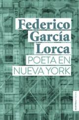 Poeta en Nueva York - García Lorca, Federico