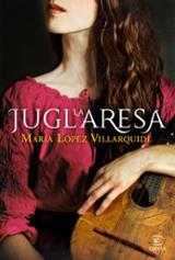 La juglaresa - López Villarquide, María