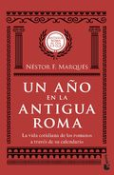 Un año en la antigua Roma - Marqués, Néstor F.