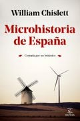 Microhistoria de España - Chislett, William