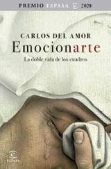 Emocionarte. La doble vida de los cuadros Premio Espasa 2020 - del Amor, Carlos