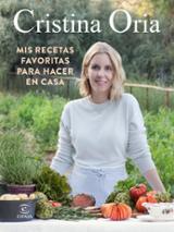 Mis recetas favoritas para hacer en casa - Oria, Cristina