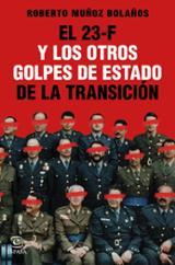 El 23-F y los otros golpes de Estado de la Transición - Muñoz Bolaños, Roberto
