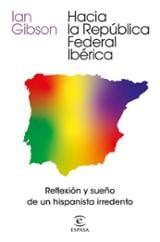 Hacia la República Federal Ibérica - Gibson, Ian