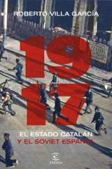 1917. El Estado catalán y el soviet español - Villa García, Roberto