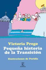 Pequeña historia de la Transición - Prego, Victoria