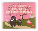 Los mamuts, los ogros, los extraterrestres y mi hermana pequeña