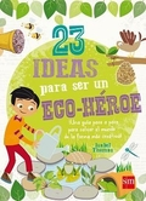23 ideas para ser un eco-héroe - AAVV