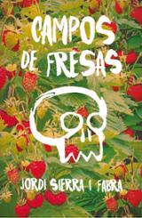 Campos de fresas - Sierra i Fabra, Jordi
