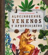 Alucinógenos, venenos y afrodisiacos, Atlas ilustrado - AAVV
