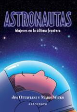 Astronautas. Mujeres en la última frontera - Ottaviani, Jim
