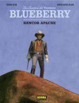 Una aventura del Teniente Blueberry. Rencor apache - Blain, Christophe