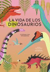 La vida de los dinosaurios - AAVV