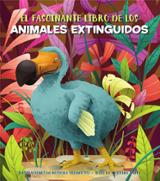 EL FASCINANTE LIBRO DE LOS ANIMALES EXTINGUIDOS -