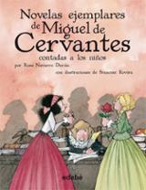 Novelas ejemplares de Miguel de Cervantes contadas a los niños - Navarro Durán, Rosa