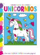 Pintura mágica con números. Unicornios - AAVV