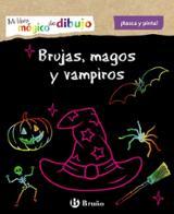 Mi libro mágico de dibujo. Brujas, magos y vampiros - AAVV