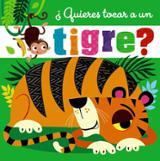 ¿Quieres tocar a un tigre? - AAVV