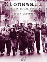 Stonewall. El orígen de una revuelta - Duberman, Martin