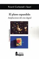 El plano expandido. Ampliaciones del cine digital. - Carbonell i Saurí, Ricard